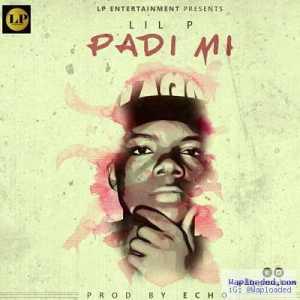 Lil P - Padi Mi (Prod. by Echo)